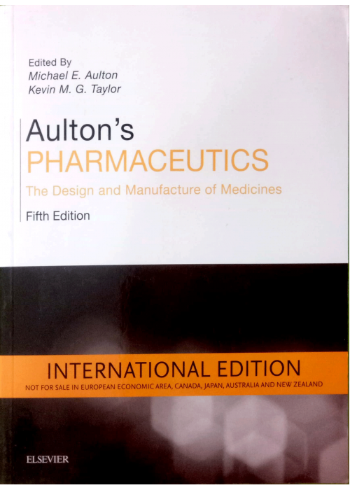Aulton's Pharmaceutics ( The design and Manufacture of Medicine)