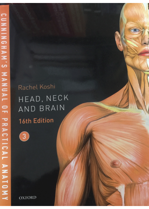Cunningham's Manual of Practical Anatomy Head, Neck and Brain - Vol 3