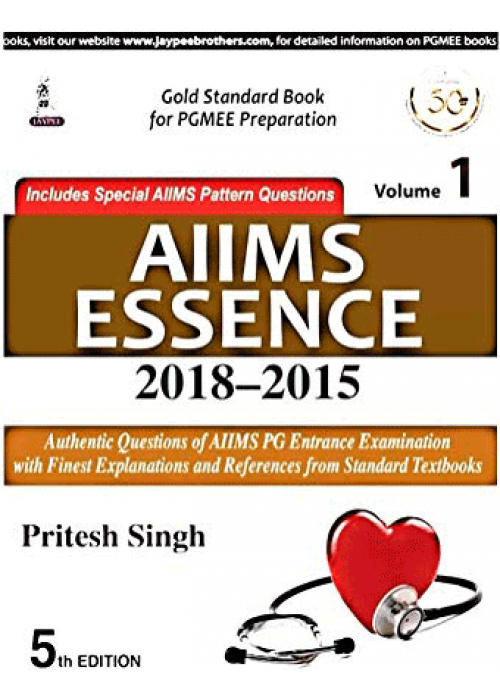 AIIMS Essence ( 2018 - 2015 ) Volume 1