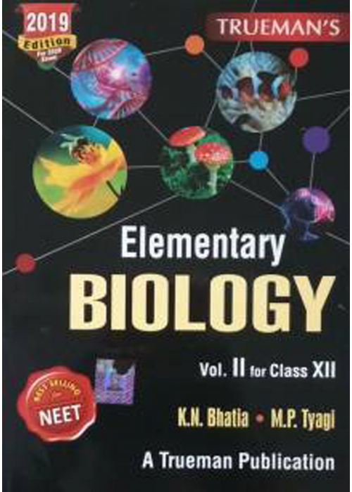 TRUEMAN'S ELEMENTARY BIOLOGY VOL.II FOR CLASS XII