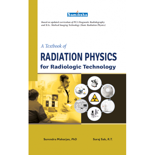 A Textbook of RADIATION PHYSICS (For Radiologic Technology)