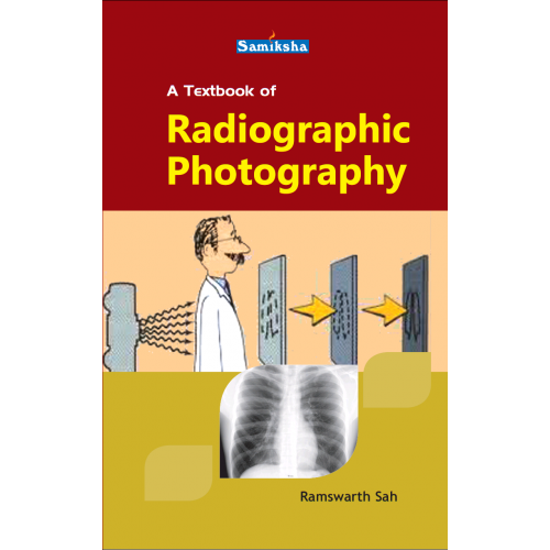 A Textbook of Radiographic Photography