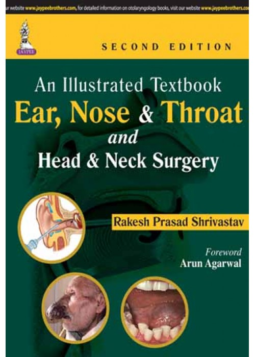 An Illustrated Textbook Ear, Nose and Throat and Head and Neck Surgery